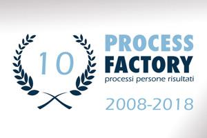 PROCESS FACTORY COMPIE DIECI ANNI E SI PROIETTA NEL FUTURO!